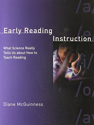 Early Reading Instruction: What Science Really Tells Us about How to Teach Reading (MIT Press) by Diane McGuinness (2004-03-01)