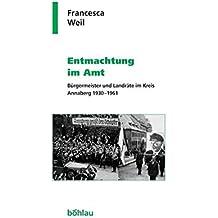 Entmachtung im Amt. Bürgermeister und Landräte im Kreis Annaberg 1930 - 1961 (Geschichte und Politik in Sachsen)