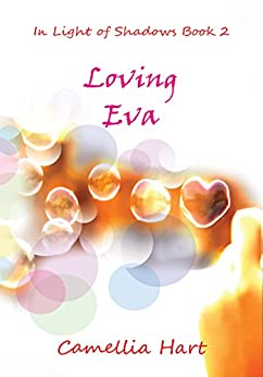 Loving Eva (In Light of Shadows Series Book 2) by [Hart, Camellia]