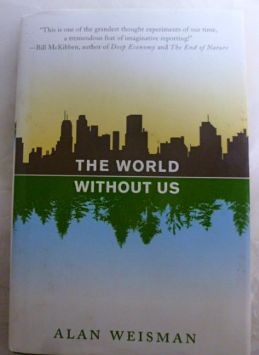 Portada del libro [ THE WORLD WITHOUT US ] By Weisman, Alan ( AUTHOR ) Jul-2007[ Hardback ]