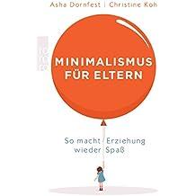Minimalismus für Eltern: So macht Erziehung wieder Spaß
