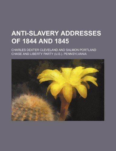 Anti-Slavery Addresses of 1844 and 1845