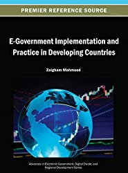 E-Government Implementation and Practice in Developing Countries (Advances in Electronic Government, Digital Divide, and Regio)