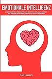 Emotionale Intelligenz: Wie Du Deine emotionale