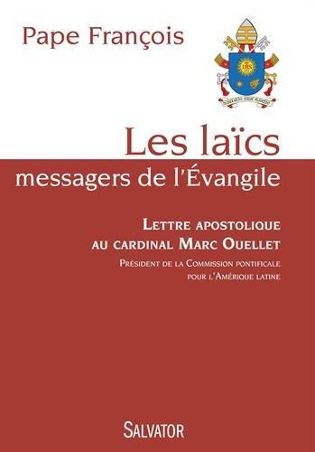 Les laïcs, messagers de l'Évangile. Lettre apostolique au CARDINAL MARC OUELLET