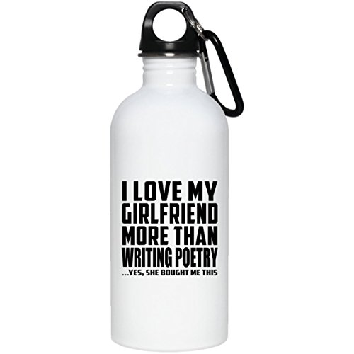 Designsify I Love My Girlfriend More Than Writing Poetry - Water Bottle Wasserflasche Edelstahl Isoliert Thermosflasche - Geschenk zum Geburtstag Jahrestag Muttertag Vatertag Ostern