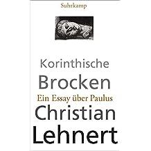 Korinthische Brocken: Ein Essay über Paulus