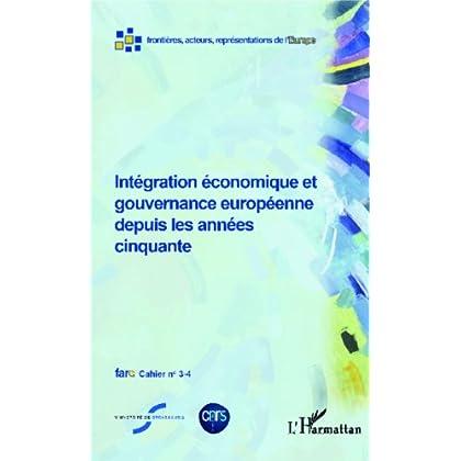 Intégration économique et gouvernance européenne depuis les années cinquante (Fare (Frontières, Acteurs, Représentations de l'Europe))