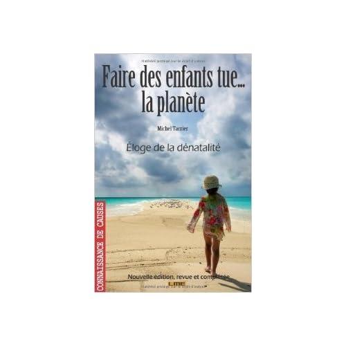Faire des enfants tue... La planète de Michel Tarrier ( 15 février 2011 )