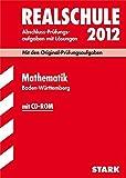 Abschluss-Prüfungsaufgaben Realschule Baden-Württemberg; Mathematik mit CD-ROM 2012; Mit den Original-Prüfungsaufgaben von 2003-2011 mit Lösungen.