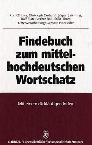 Findebuch zum mittelhochdeutschen Wortschatz. Mit einem rückläufigen Index