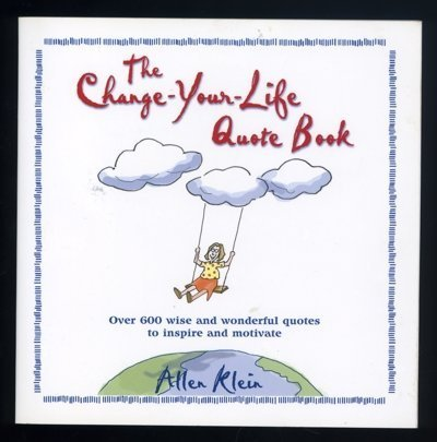 The Change-Your-Life Quote Book by Allen Klein (2000-08-01)