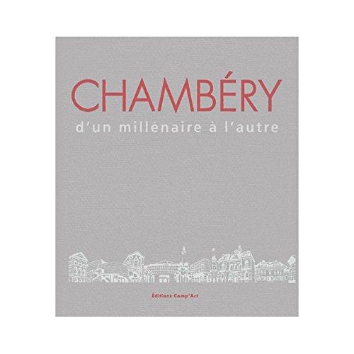 Chambéry, d'un millénaire à l'autre