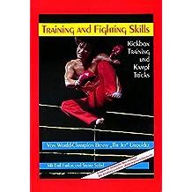 Training and Fighting Skills: Kickbox Training und Kampf Tricks