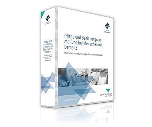 Pflege und Beziehungsgestaltung bei Menschen mit Demenz: Praxishandbuch zur Sicherung der Struktur-, Prozess- und Ergebnisqualität