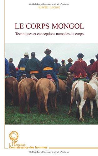 Corps Mongol Techniques et Conceptions Nomades du Corps