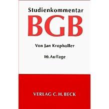 Bürgerliches Gesetzbuch: Studienkommentar, Rechtsstand: Dezember 2006 by Jan Kropholler (2007-03-12)