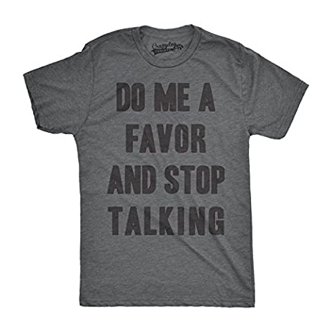 Crazy Dog TShirts - Mens Do Me a Favor Stop Talking Funny Dark Humor Leave Me Alone T shirt (Grey) M - Homme