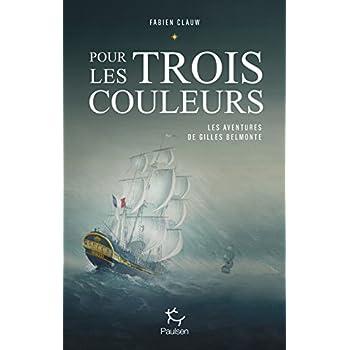 Les aventures de Gilles Belmonte - tome 1 Pour les trois couleurs