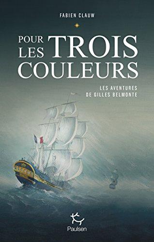 Les aventures de Gilles Belmonte (1) : Pour les trois couleurs