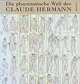 Die phantastische Welt des Claude Hermann: Monographie