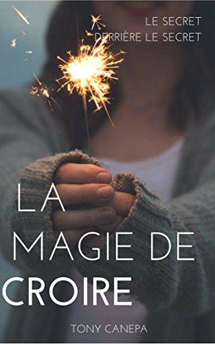 Couverture du livre LA MAGIE DE CROIRE: LE SECRET DERRIÈRE LE SECRET