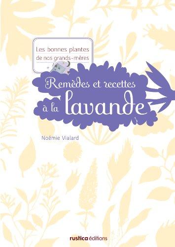 Französische-massage-creme (Remèdes et recettes à la lavande (Les bonnes plantes de nos grands-mères) (French Edition))