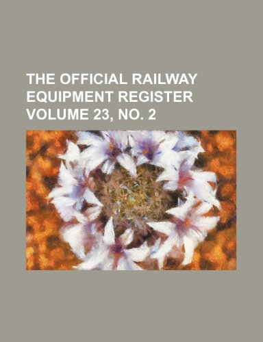 The Official Railway Equipment Register Volume 23, No. 2