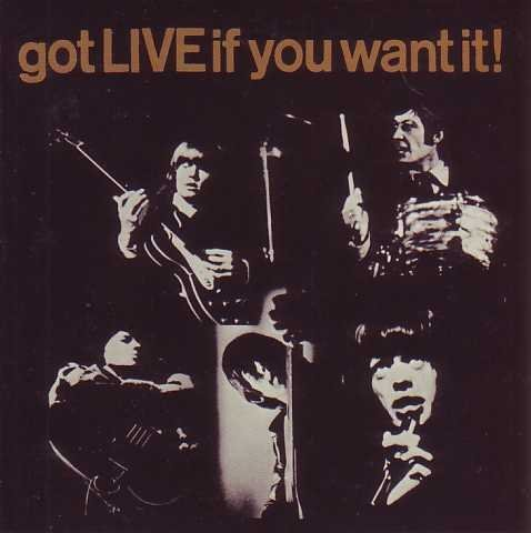 Got live if you want it 6-track CARD SLEEVE 1) We want the Stones 2) Everybody needs somebody to love 3) Pain in my heart 4) Route 66 5) I'm moving on 6) I'm alright 	CDSINGLE