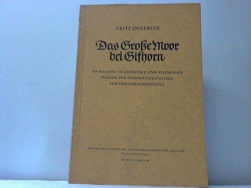 Das Große Moor bei Gifhorn im Wechsel hygrokliner und rerokliner Phasen der nordwestdeutschen Hochmoorkultur