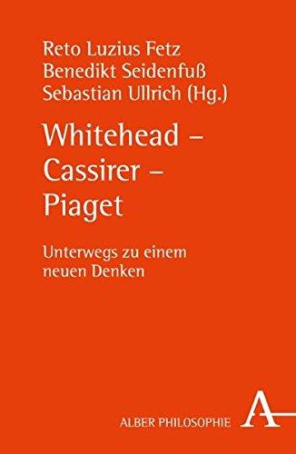whitehead-cassirer-piaget-unterwegs-zu-einem-neuen-denken
