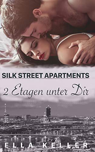 Zwei Etagen unter Dir (Silk Street Apartments) von [Keller, Ella]