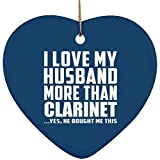 Aersing Wife Meilleure Idée de Cadeau, I Love My Husband Plus de Clarinette. HE...