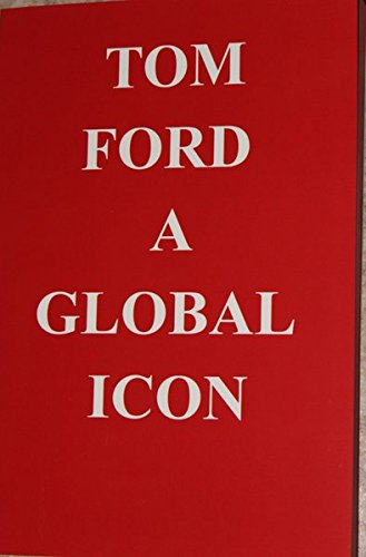 Tom Ford A Global Icon: Red Book