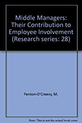 Middle Managers: Their Contribution to Employee Involvement (Research series: 28)