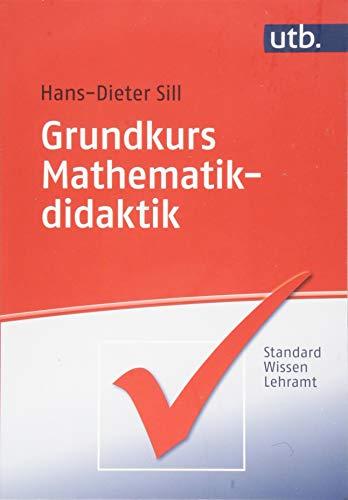 Grundkurs Mathematikdidaktik (StandardWissen Lehramt)