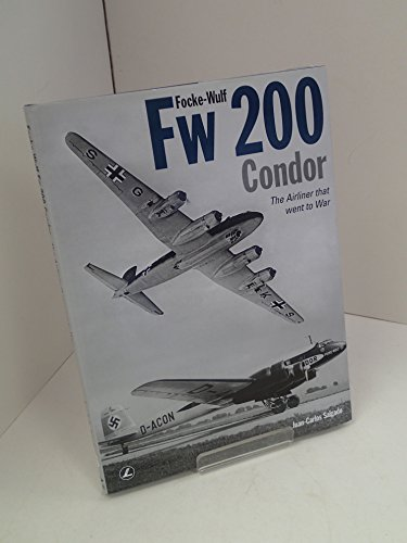 Focke-Wulf FW 200 Condor. The Airliner that went to War.