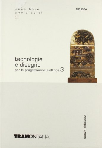 Tecnologie e disegno per la progettazione elettrica. Per gli Ist. tecnici industriali: 3