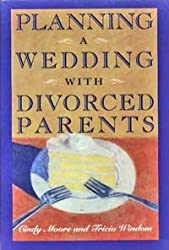 Planning A Wedding With Divorced Parents by Cindy Moore (1992-06-02)