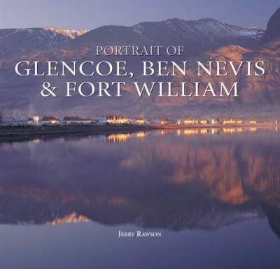 portrait-of-glencoe-ben-nevis-and-fort-william-by-jerry-rawson-published-may-2008