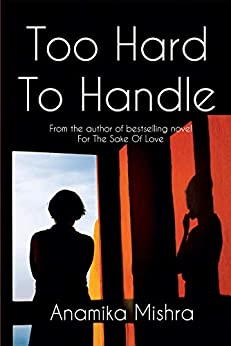 Too hard to handle by [Mishra, Anamika]