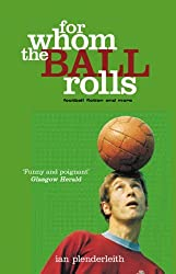 For Whom The Ball Rolls by Ian Plenderleith (7-Aug-2003) Paperback