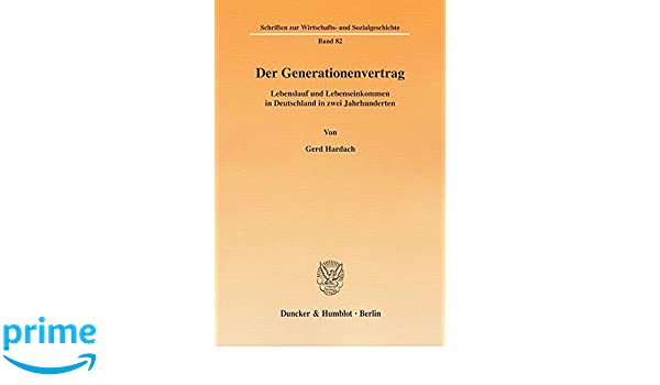 Der Generationenvertrag.: Lebenslauf und Lebenseinkommen in ...
