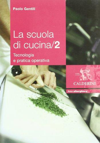 La scuola di cucina/2. Tecnologia e pratica operativa + Contenuti digitali