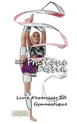 Pratique Dessin - Livre d'exercices 20: Gymnastique