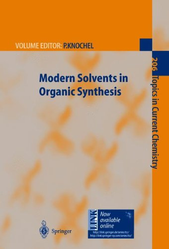 Modern Solvents in Organic Synthesis (Topics in Current Chemistry, Band 206)