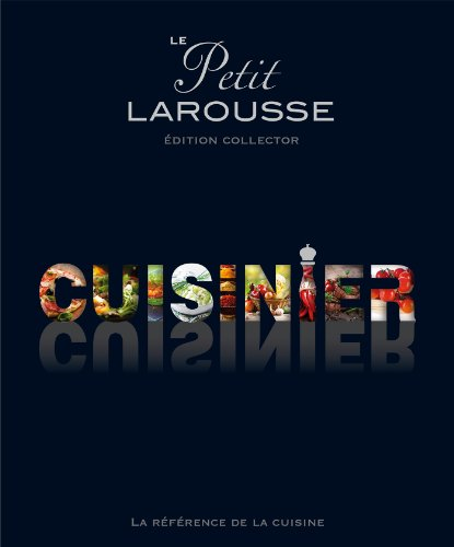 Le Petit Larousse illustré cuisinier: Edition Collector