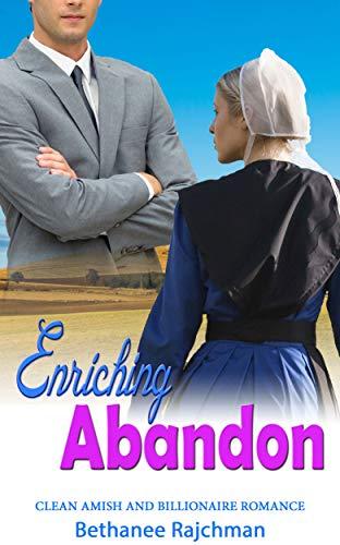 Enriching Abandon: Clean Amish and Billionaire Romance (English Edition) - Amish Bad