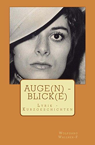 Auge(n) - Blick(e): Lyrik - Kurzgeschichten