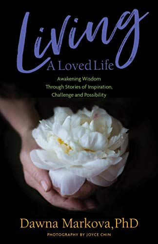 Living a Loved Life: Awakening Wisdom Through Stories of Inspiration, Challenge and Possibility (English Edition)
